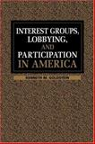 Interest Groups, Lobbying, and Participation in America 9780521630474