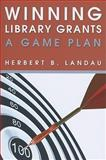 Winning Library Grants, Herbert B. Landau, 0838910475