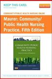 Community/Public Health Nursing Online for Community/Public Health Nursing Practice (User Guide and Access Code), Maurer, Frances A. and Smith, Claudia M., 1455750476