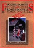 Floating Schools and Frozen Inkwells, Joan Adams and Becky Thomas, 1550170473