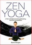 The Zen Yoga, Aaron Hoopes, 4770030479