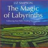The Magic of Labyrinths, Liz Simpson, 0007120478