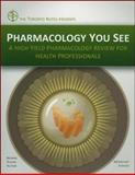 Pharmacology You See : A High-Yield Pharmacology Review for Health Professionals, Browne, Andrew W. and Stefater, Margaret A., 0071790470