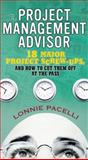 The Project Management Advisor : 18 Major Project Screw-ups, and How to Cut Them off at the Pass, Pacelli, Lonnie, 0131490478