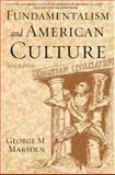 Fundamentalism and American Culture, George M. Marsden, 0195300475