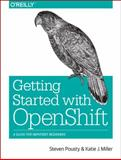 Getting Started with OpenShift, Pousty, Steve and Miller, Katie, 1491900474