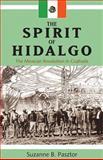 The Spirit of Hidalgo, Suzanne B. Pasztor, 1552380475
