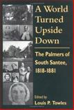 A World Turned Upside Down, Louis P. Towles, 1570030472