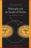 Philosophy and the Puzzles of Hamlet : A Study of Shakespeare's Method, Craig, Leon Harold, 1628920475
