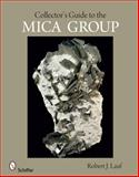 Collector's Guide to the Mica Group, Robert J. Lauf, 0764330470