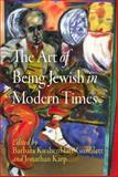 The Art of Being Jewish in Modern Times, , 0812220471