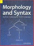 Morphology and Syntax : Tools for Analyzing the World's Languages, Bickford, J. Albert and Daly, John, 155671047X