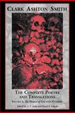 The Complete Poetry and Translations of Clark Ashton Smith, Clark Ashton Smith, 1614980470