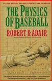 The Physics of Baseball, Adair, Robert K., 0060950471