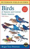 A Field Guide to the Birds of Eastern and Central North America, Roger Tory Peterson, 0395740479