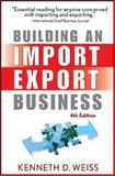Building an Import / Export Business, Kenneth D. Weiss, 0470120479