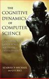 The Cognitive Dynamics of Computer Science : Cost-Effective Large Scale Software Development, De Gyurky, Szabolcs Michael, 0471970476