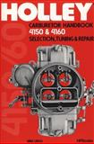 The Holley Carburetor Handbook 4150 and 4160, Mike Urich, 0895860473