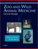 Zoo and Wild Animal Medicine Current Therapy, Fowler, Murray E. and Miller, R. Eric, 1416040471