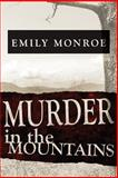 Murder in the Mountains, Emily Monroe, 1497300479