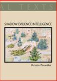Shadow Evidence Intelligence, Prevallet, Kristin, 1600010474