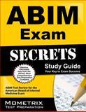ABIM Exam Secrets Study Guide : ABIM Test Review for the American Board of Internal Medicine Exam, ABIM Exam Secrets Test Prep Team, 1609710479