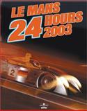 Le Mans 24 Hours 2003-2004 9782847070477
