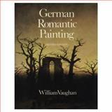 German Romantic Painting, William Vaughan, 0300060475