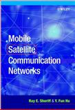 Mobile Satellite Communication Networks, Sheriff, Ray E. and Hu, Y. Fun, 047172047X
