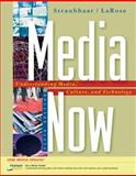 Media Now 2008 : Understanding Media, Culture, and Technology, Straubhaar, Joseph and LaRose, Robert, 0495100471