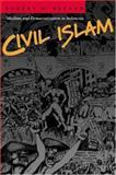 Civil Islam : Muslims and Democratization in Indonesia, Hefner, Robert W., 0691050473