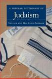 A Popular Dictionary of Judaism, Cohn-Sherbok, Lavinia and Cohn-Sherbok, Dan, 0700710477