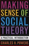 Making Sense of Social Theory 9780742530478