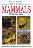 Field Guide to the Mammals of Southern Africa, Chris Stuart and Tilde Stuart, 0883590476