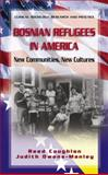 Bosnian Refugees in America : New Communities, New Cultures, Coughlan, Reed and Owens-Manley, Judith, 1441920471