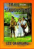 Trail from St. Augustine, Lee Gramling, 1561640476
