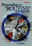 "Responding to ""Routine"" Emergencies Workbook, Montagna, Frank, 1593700474"