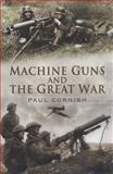 Machine Guns and the Great War, Cornish, Paul, 1848840470