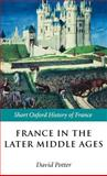 France in the Later Middle Ages 1200-1500, , 0199250472
