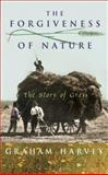 The Forgiveness of Nature 9780224060479
