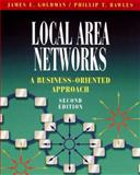 Local Area Networks : A Business-Oriented Approach, Goldman, James E. and Rawles, Phillip T., 0471330477
