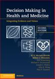 Decision Making in Health and Medicine : Integrating Evidence and Values, Hunink, M. G. Myriam and Glasziou, Paul P., 1107690471