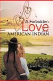A Forbidden Love for an American Indian, Jerry Valdez, 1463310471