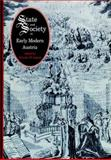 State and Society in Early Modern Austria, Charles W Ingrao  Editor, 1557530475