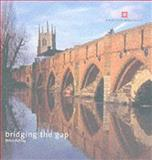 Bridging the Gap : Bridges, Ashley, Peter, 1841590479