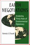 Earth Negotiations : Analyzing Thirty Years of Environmental Diplomacy, Chasek, Pamela S., 9280810472