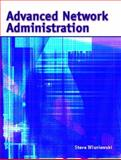 Advanced Network Administration, Wisniewski, Steve, 0130970484