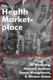 The Health Marketplace : New York City, 1990-2010, Ginzberg, Eli and Berliner, Howard S., 0765800489
