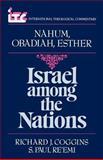 Nahum, Obadiah, Esther : Israel among the Nations, Coggins, Richard J. and Re'emi, Paul S., 0802800483