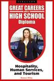 Great Careers with a High School Diploma : Hospitality, Human Services, and Tourism, Riley, Rowan, 0816070482